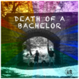 Death of a Bachelor show