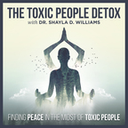 The Toxic People Detox | Self-Care & Difficult People Survival Strategies show