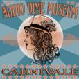 Audio Dime Museum: Carnivale show