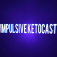 Impulsive KetoCast show