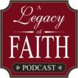 A Legacy of Faith | parenting, marriage, family, homeschool, Christian, Bible show