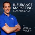 Insurance Marketing Masterclass with Joshua Farley | Insurance Agency Marketing Help show