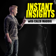 Instant Insights with Caleb Maddix show