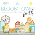 Bloomtown Faith show