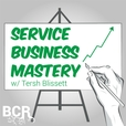 Service Business Mastery - Business Tips and Strategies for the Service Industry show