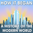 How It Began: A History of the Modern World show
