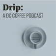Drip: A DC Coffee Podcast show