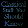 Classical Stuff You Should Know show