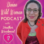 Divine Wild Woman Podcast with Heather Woodward show