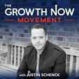 The Growth Now Movement with Justin Schenck show