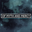 Of Myth and Mercy show