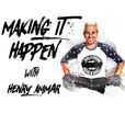 Making It Happen with Henry Ammar show