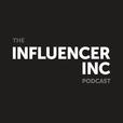 The Influencer Inc Podcast show