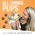 All Things Pups with Kaelin Munkelwitz show