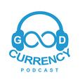 GNN: GOOD CURRENCY Podcast show