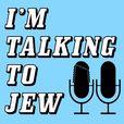 I'm Talking To Jew show