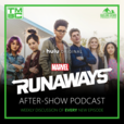 Marvel's Runaways After-Show Podcast show