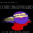 DONE DISAPPEARED show