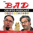 The Bad Crypto Podcast - Bitcoin, Blockchain, Ethereum, Altcoins, Fintech and Cryptocurrency for Newbies show