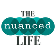 The Nuanced Life show