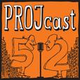 The PROJcast show