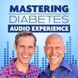 Mastering Diabetes Audio Experience show