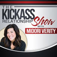 The Kickass Relationship Show with Midori Verity show