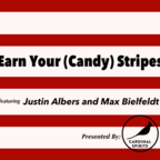 Earn Your (Candy) Stripes -- A Podcast with Justin Albers and Max Bielfeldt show