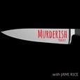 MURDERISH show