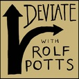 Deviate with Rolf Potts show