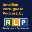 Brazilian Portuguese Podcast, by RLP show