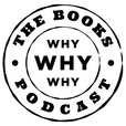 Why Why Why: The Books Podcast show