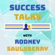 Success Talks With Rodney Saulsberry show