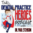 The Dental Practice Heroes Podcast show