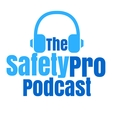 The SafetyPro Podcast - Helping you manage workplace safety one episode at a time! show