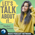 Let's Talk About It With Taylor Nolan show