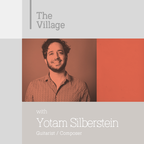 The Village - With Yotam Silberstein show