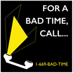 For a Bad Time, Call... show