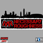 Necessary Roughness show