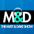The Matt and Dave Show show