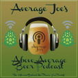 Average Joe's Above Average Beer Podcast show