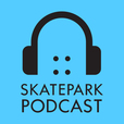 The Skatepark Podcast - Presented by the Tony Hawk Foundation show