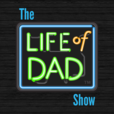 The Life of Dad Show show
