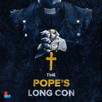 The Pope's Long Con show