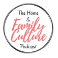 The Home & Family Culture Podcast show