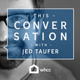 This Conversation with Jed Taufer show