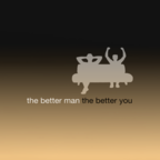 The Better Man The Better You show
