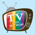 TV With My Mom show