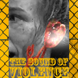 The Sound of Violence show