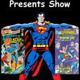 The DC Comics Presents Show show